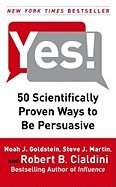 Yes! 50 Scientifically Proven Ways to Be Persuasive [HC,2008]