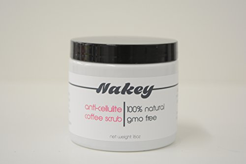 Nakey - Best Anti-Cellulite Coffee Scrub - High End Quality Ingredients - 100% Natural And Organic - Made In The Usa