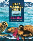 Hal's Magical Cruise-Alaska: Alaska, the Inside Passage