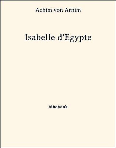 Achim Von Arnim Isabelle d Egypte