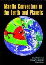 Mantle Convection in the Earth and Planets - 2 Part Set: Mantle Convection in the Earth and Planets 2 Volume Paperback S