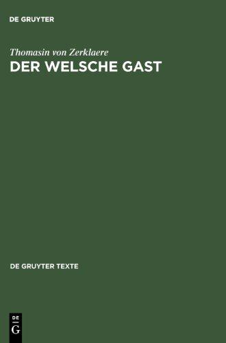 Der Welsche Gast (Gruyter - de Gruyter Texte)