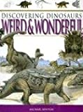 Weird And Wonderful (Discovering Dinosaurs Series)
