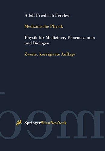 Medizinische Physik. Physik für Mediziner, Pharmazeuten und Biologen