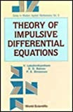 Theory of Impulsive Differential Equations (Series in Modern Applied Mathematics) (9971509709) by Lakshmikantham, V.