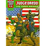 Judge Dredd: The Three Amigos (2000 AD S.)by John Wagner