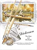 img - for Dickerson, The Man and His Rods book / textbook / text book