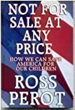 Not for Sale At Any Price: How We Can Save America for Our Children