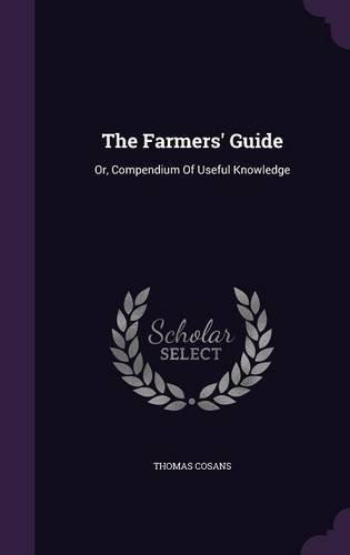 the-farmers-guide-or-compendium-of-useful-knowledge