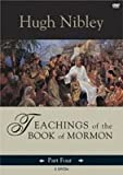 TEACHINGS OF THE BOOK OF MORMON - Semester 4 - 3 Nephi 6 - Moroni 10 (159156574X) by Nibley, Hugh