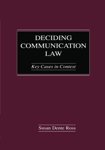 Deciding Communication Law: Key Cases in Context (Routledge Communication Series)