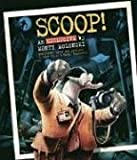 Scoop!: An Exclusive by Monty Molenski