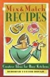 Mix and Match Recipes: Creative Ideas for Busy Kitchens (189140007X) by Deborah Taylor-Hough