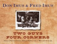 Two Guys Four Corners: Great Photographs, Great Times, and a Million Laughs, Don Imus, fred imus