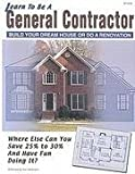img - for Learn To Be A General Contractor : Build Your Dream House Or Do A Renovation by Carl Heldmann (1998-05-03) book / textbook / text book