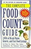 The Complete Food Count Guide (0451199014) by Consumer Guide editors