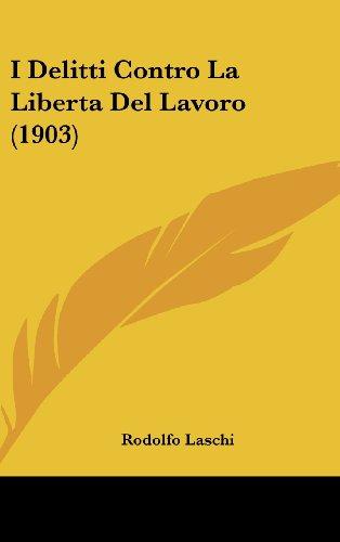 I Delitti Contro La Liberta del Lavoro (1903)