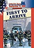 First to Arrive: Firefighters (United We Stand)