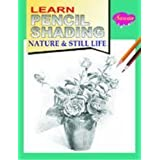 Learn Pencil Shading - Nature & Still Life by D. Kadam, B. Udupi published by Mnj (Educa Books) (2010)