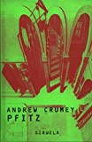 Pfitz (Libros Del Tiempo) (Spanish Edition) (8478445048) by Crumey, Andrew
