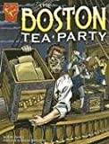 img - for The Boston Tea Party (Graphic History) book / textbook / text book