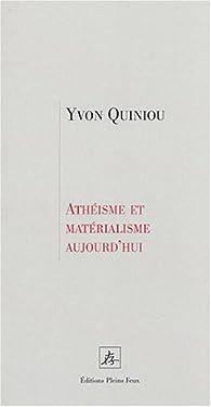 Athéisme et matérialisme aujourd\'hui par Yvon Quiniou