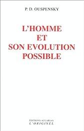 L' homme et son évolution possible