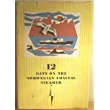 TWELVE DAYS ON THE NORWEGIAN COASTAL STEAMER.by Erling. Welle-Strand