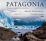 Patagonia: El Ultimo Conf�n De La Nat...