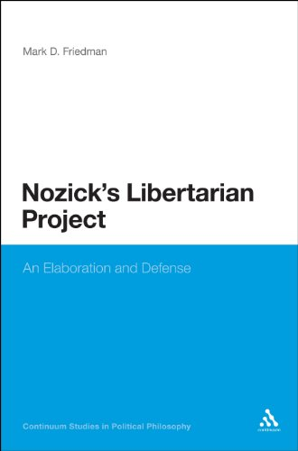 Nozick's Libertarian Project: An Elaboration and Defense (Bloomsbury Studies in Political Philosop) PDF