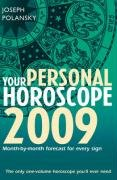 Your Personal Horoscope 2009: Month-by-month Forecasts for Every Sign PDF
