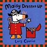 Maisy Dresses Up ~ Lucy Cousins