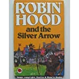 Robin Hood and the Silver Arrow (0721405185) by Ladybird Books