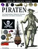 Piraten. Von Kaperkapitänen, Bukanieren, Korsaren, Barbaresken und anderen Seeräubern