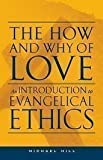 The How and Why of Love: An Introduction to Evangelical Ethics