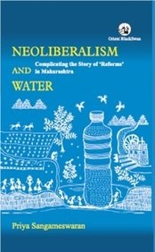 Neoliberalism and water : complicating the story of 'reforms' in Maharashtra