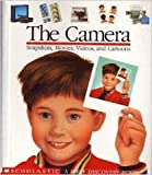 The Camera: Snapshots, Movies, Videos, and Cartoons (First Discovery Books) (0590471295) by Delafosse, Claude