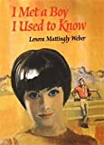 I Met a Boy I Used to Know (1930009135) by Weber, Lenora Mattingly