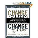 img - for Change the Culture, Change the Game: The Breakthrough Strategy for Energizing Your Organization and Creating Accountability for Results [Audiobook, MP3 Audio, Unabridged] book / textbook / text book