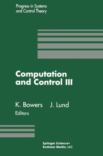Computation And Control Iii: Proceedings Of The Third Bozeman Conference, Bozeman, Montana, August 5-11, 1992 (Progress In Systems And Control Theory)