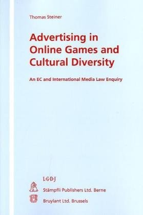 Advertising in Online Games and Cultural Diversity: An EC and International Media Law Enquiry