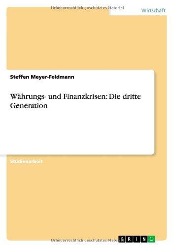 Wahrungs- Und Finanzkrisen: Die Dritte Generation (German Edition)