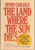 img - for The Land Where the Sun Dies book / textbook / text book