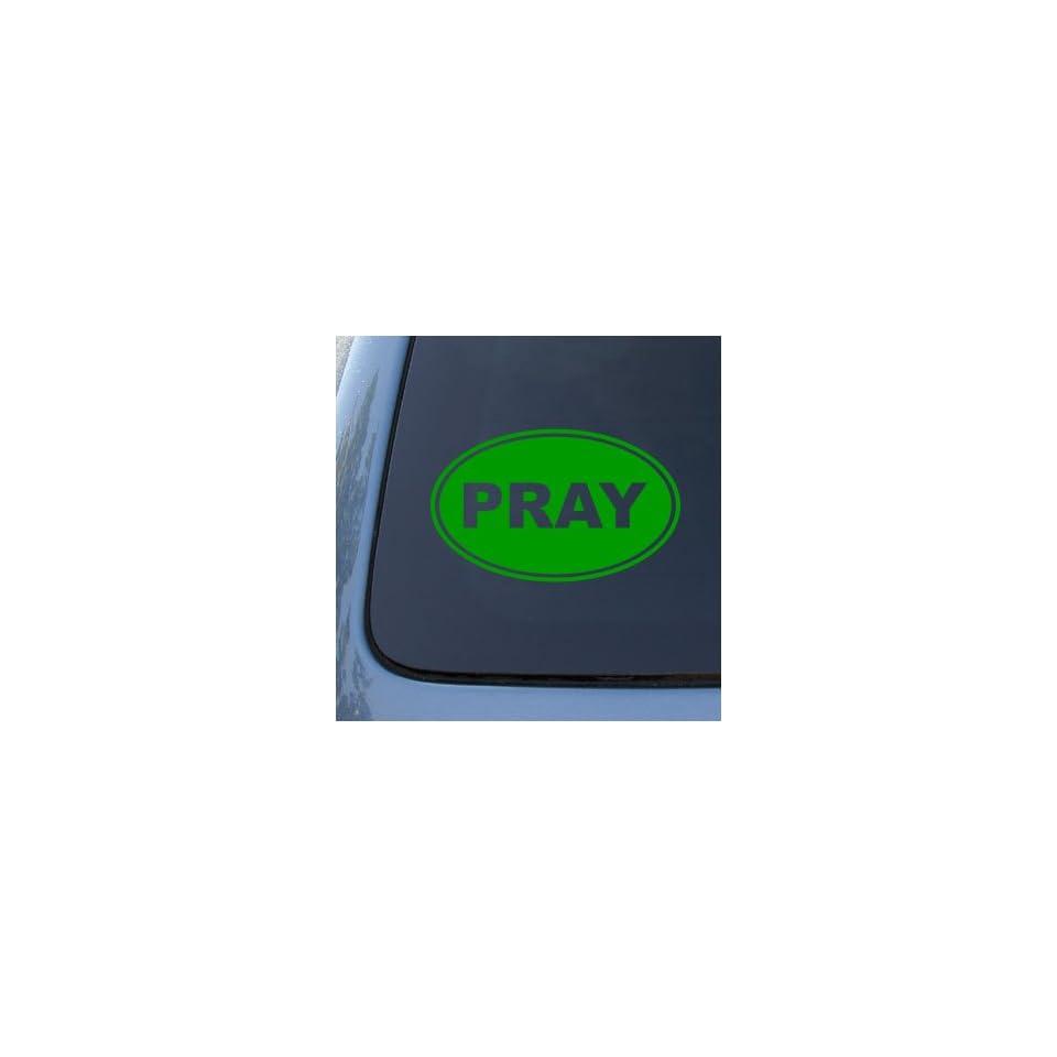 PRAY EURO OVAL   God Jesus Christian Mormon   Vinyl Car Decal Sticker #1734  Vinyl Color Green