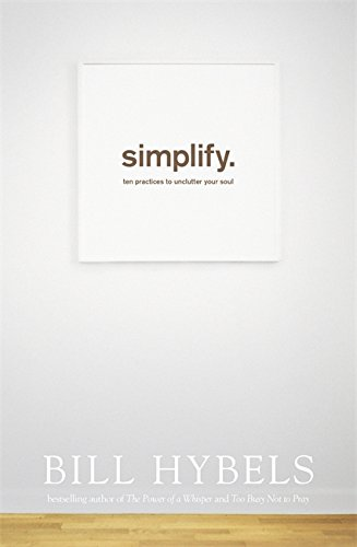 simplify-ten-practices-to-unclutter-your-soul