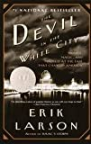 The Devil in the White City, Murder Magic &Madness at the Fair That Changed America - 2004 publication