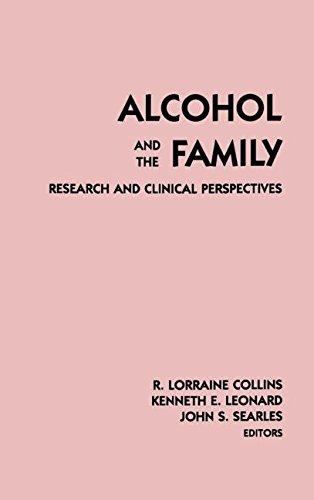 Alcohol and the Family: Research and Clinical Perspectives (Guilford Substance Abuse)