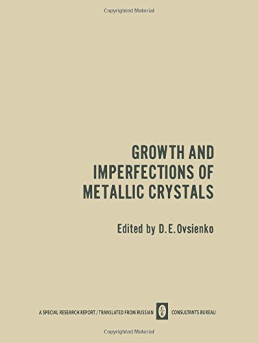 Growth And Imperfections Of Metallic Crystals / Rost I Nesovershenstva Metallicheskikh Kristallov /