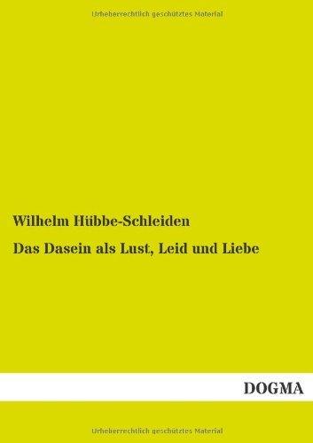 das-dasein-als-lust-leid-und-liebe-by-wilhelm-huebbe-schleiden-2014-03-11