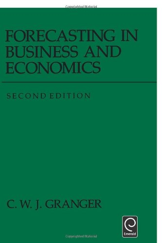 Forecasting in Business and Economics, Second Edition (Economic Theory, Econometrics, and Mathematical Economics)